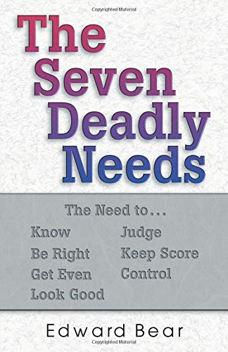 The Seven Deadly Needs: Edward Bear