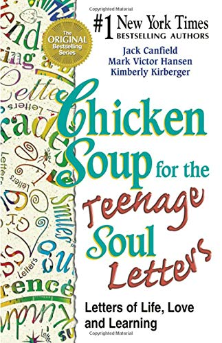 9781558748040: Chicken Soup for the Teenage Soul Letters: Letters of Life, Love and Learning (Chicken Soup for the Soul)