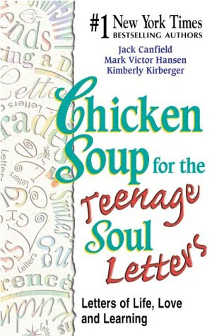 9781558748057: Chicken Soup for the Teenage Soul Letters: Letters of Life, Love and Learning (Chicken Soup for the Soul)