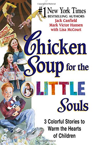 9781558748125: Chicken Soup for the Little Souls: 3 Colorful Stories to Warm the Hearts of Children (Chicken Soup for the Soul)