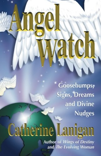 Angel Watch: Goosebumps, Signs, Dreams and Other: Lanigan, Catherine