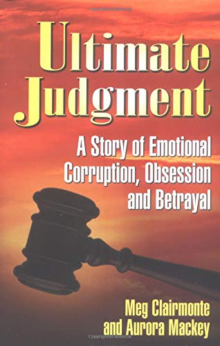 9781558748316: Ultimate Judgment: A Case of Emotional Corruption, Betrayal and Abuse