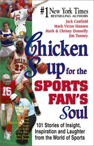 Chicken Soup for the Sports Fan's Soul: Canfield, Jack, Hansen,