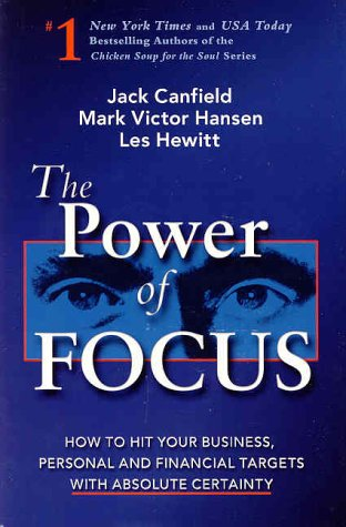 The Power of Focus: How to Hit Your Business, Personal and Financial Targets with Absolute Certainty (9781558748842) by Jack Canfield; Mark Victor Hansen; Les Hewitt