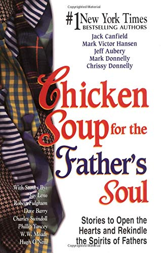 Chicken Soup for the Father's Soul: 101: Jack Canfield, Mark