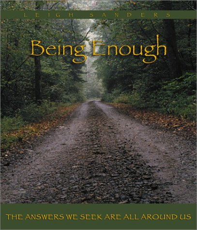 9781558749092: Being Enough: The Answers We Seek Are All Around Us