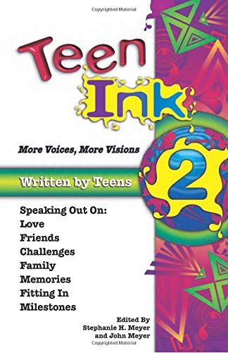 Teen Ink 2: More Voices, More Visions: John Meyer, Stephanie