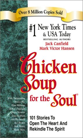 9781558749207: Chicken Soup for the Soul: 101 Stories to Open the Heart & Rekindle the Spirit