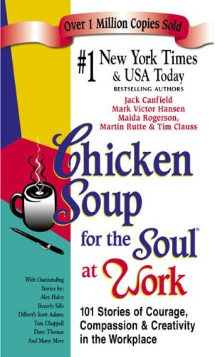9781558749214: Chicken Soup for the Soul at Work