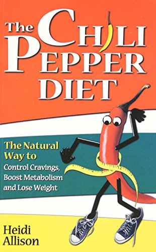 9781558749269: The Chili Pepper Diet: The Natural Way to Control Cravings, Boost Metabolism and Lose Weight