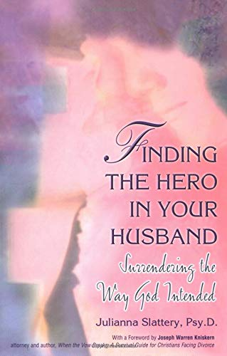 9781558749306: Finding the Hero in Your Husband: Surrendering the Way God Intended