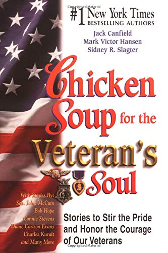 9781558749382: Chicken Soup for the Veteran's Soul: Stories to Stir the Pride and Honor the Courage of Our Veterans (Chicken Soup for the Soul)