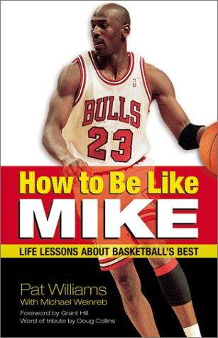 How to Be Like Mike: Life Lessons about Basketball's Best: Williams, Pat