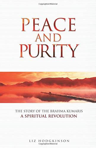 9781558749627: Peace and Purity: The Story of the Brahma Kumaris, A Spiritual Revolution