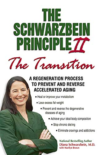 "The Schwarzbein Principle II, The ""Transition"": A Regeneration Program to Prevent and ..."