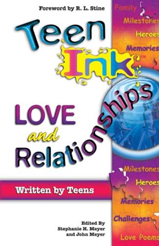 Teen Ink Love and Relationships (Teen Ink: John Meyer, Stephanie