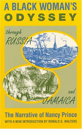 9781558760288: Black Woman's Odyssey Through Russia and Jamaica: The Narrative of Nancy Prince (Topics in World History)
