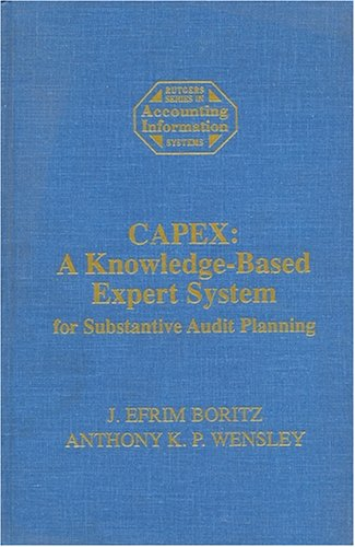 9781558760561: Capex: A Knowledge-Based Expert System for Substantive Audit Planning (Rutgers Series in Accounting Research)