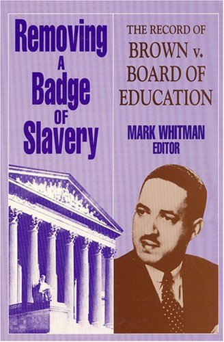 Removing a Badge of Slavery: The Record of Brown V. Board of Education