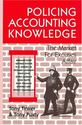9781558760851: Policing Accounting Knowledge: The Market for Excuses Affair (Critical Accounting Series)