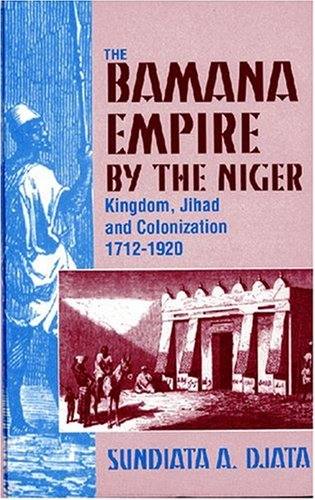 9781558761315: The Bamana Empire by the Niger: Kingdom, Jihad and Colonization 1712-1920