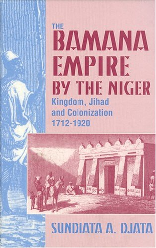 9781558761322: The Bamana Empire by the Niger: Kingdom, Jihad and Colonization 1712-1920