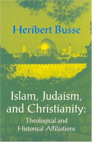 9781558761438: Islam, Judaism, and Christianity: Theological and Historical Affiliations (Princeton Series on the Middle East)