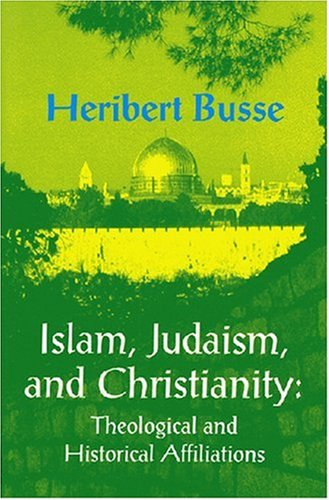 9781558761445: Islam, Judaism, and Christianity: Theological and Historical Affiliations (Princeton Series on the Middle East)
