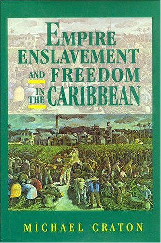 Empire Enslavement and Freedom in the Caribbean: Michael Craton