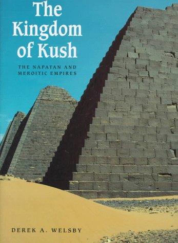9781558761810: The Kingdom of Kush: The Napatan and Meroitic Empires