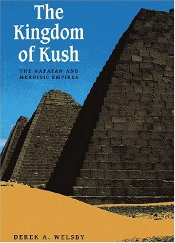 9781558761827: The Kingdom of Kush: The Napatan and Meroitic Empires