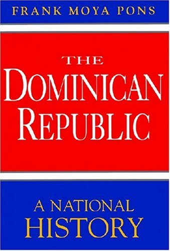 9781558761926: The Dominican Republic: A National History