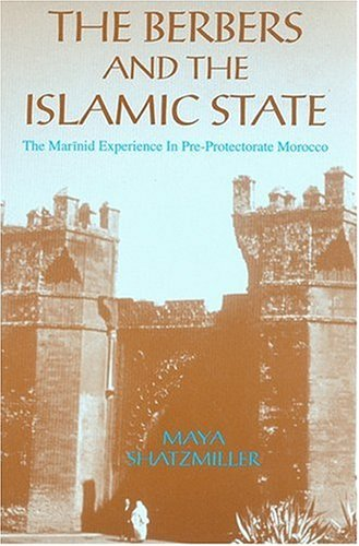 9781558762091: The Berbers and the Islamic States: The Marinid Experience in Pre-Protectorate Morocco