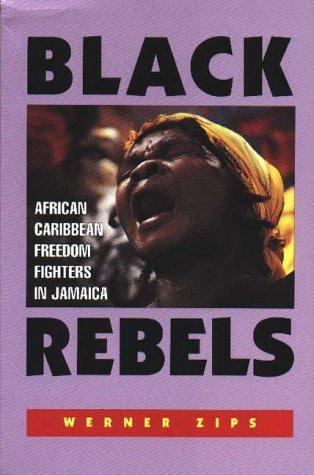 9781558762121: Black Rebels: African-Caribbean Freedom Fighters in Jamaica
