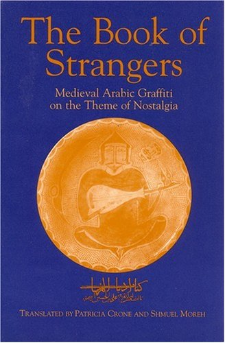 9781558762145: The Book of Strangers: Medieval Arabic Graffiti on the Theme of Nostalgia (Princeton Series on the Middle East)