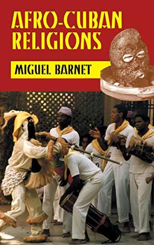 Afro-Cuban Religions: Barnet, Miguel