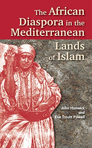 9781558762749: The African Diaspora in the Mediterranean Lands of Islam (Princeton Series on the Middle East)