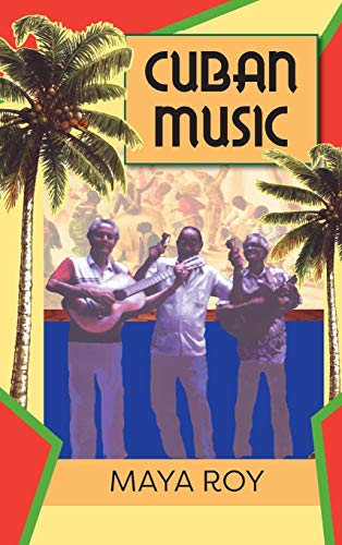 9781558762817: Cuban Music: From Son and Rumba to the Buena Vista Social Club and Timba Cubana