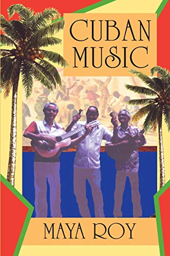 9781558762824: Cuban Music: From Son and Rumba to the Buena Vista Social Club and Timba Cubana