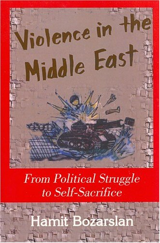 9781558763081: Violence in the Middle East: From Political Struggle to Self-Sacrifice