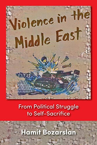 9781558763098: Violence In The Middle East: From Political Struggle To Self-sacrifice
