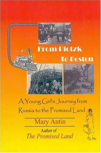 9781558763104: From Plotzk to Boston: A Young Girl's Journey from Russia to the Promised Land
