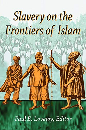 9781558763296: Slavery on the Frontiers of Islam