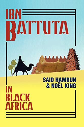 Ibn Battuta In Black Africa: Ibn Battuta, Noel King, Said Hamdun (Editor)