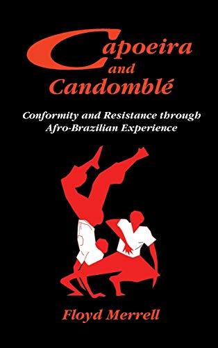 9781558763494: Capoeira And Candomble: Conformity And Resistance in Brazil