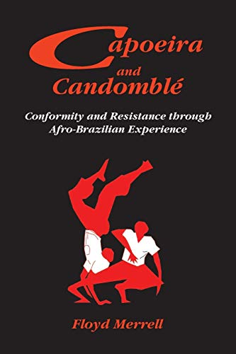 9781558763500: Capoeira and Candomble: Conformity And Resistance In Brazil