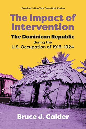 9781558763869: Impact of Intervention: The Dominican Republic During the U.S. Occupation of 1916-1924