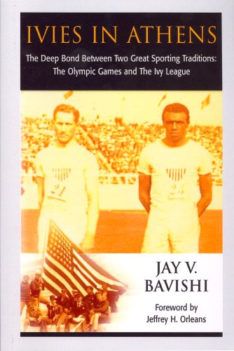 9781558763944: Ivies in Athens: The Deep Bond Between Two Great Sporting Traditions: The Olympic Games and The Ivy League