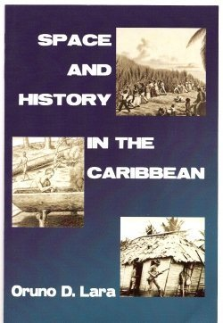 9781558764002: Space And History in the Caribbean