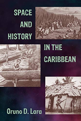 9781558764019: Space And History in the Caribbean